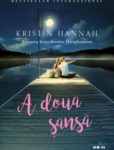 """""""A doua șansă"""" de KristinHannah"""