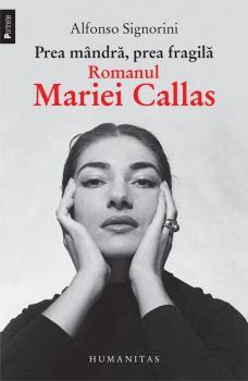 prea-mandra-prea-fragila-romanul-mariei-callas-produs_galerie_mare