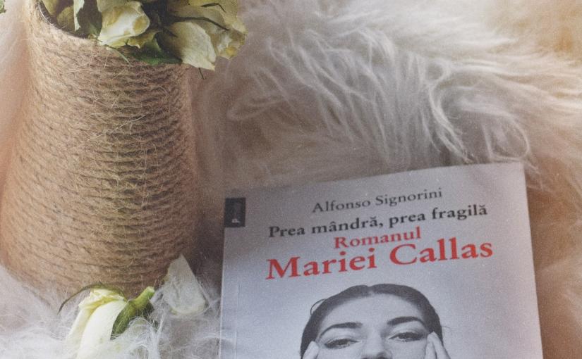 Prea mândră, prea fragilă. Romanul Mariei Callas, AlfonsoSignorini